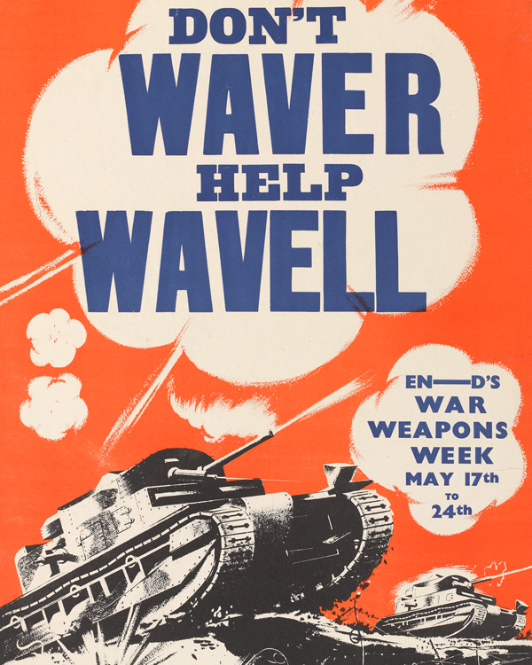 Poster entitled 'Don't Waver, Help Wavell', 1940