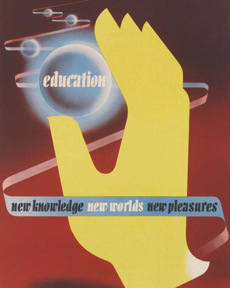 'Education new knowledge new worlds new pleasures', poster by Abram Games, 1943