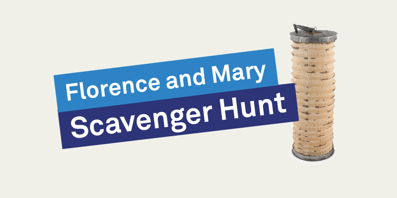 Florence and Mary: Scavenger hunt