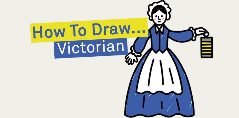 How to Draw: Victorian edition