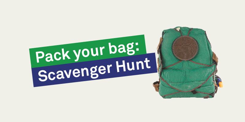 Pack your bag: Scavenger hunt