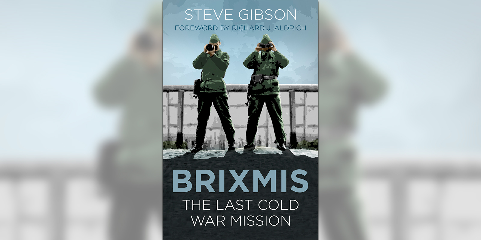 'Brixmis: The Last Cold War Mission' book cover