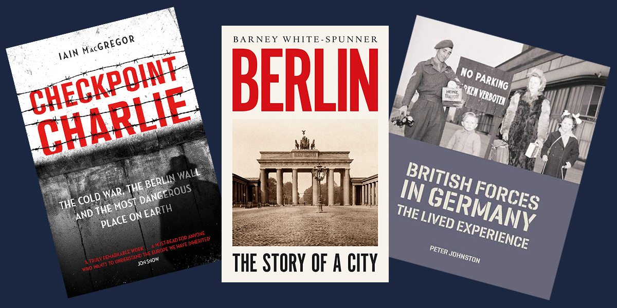 Book covers for Checkpoint Charlie, Berlin and British Forces in Germany