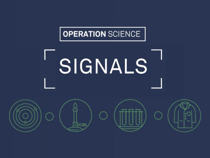 Operation Science: Signals
