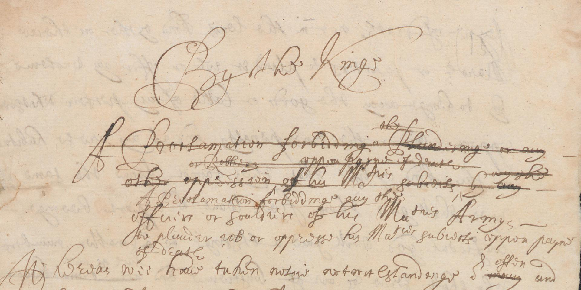 Draft proclamation written by Edward Walker,  which forbids plundering, robbery and oppression of the King's subjects on pain of death, 1644.