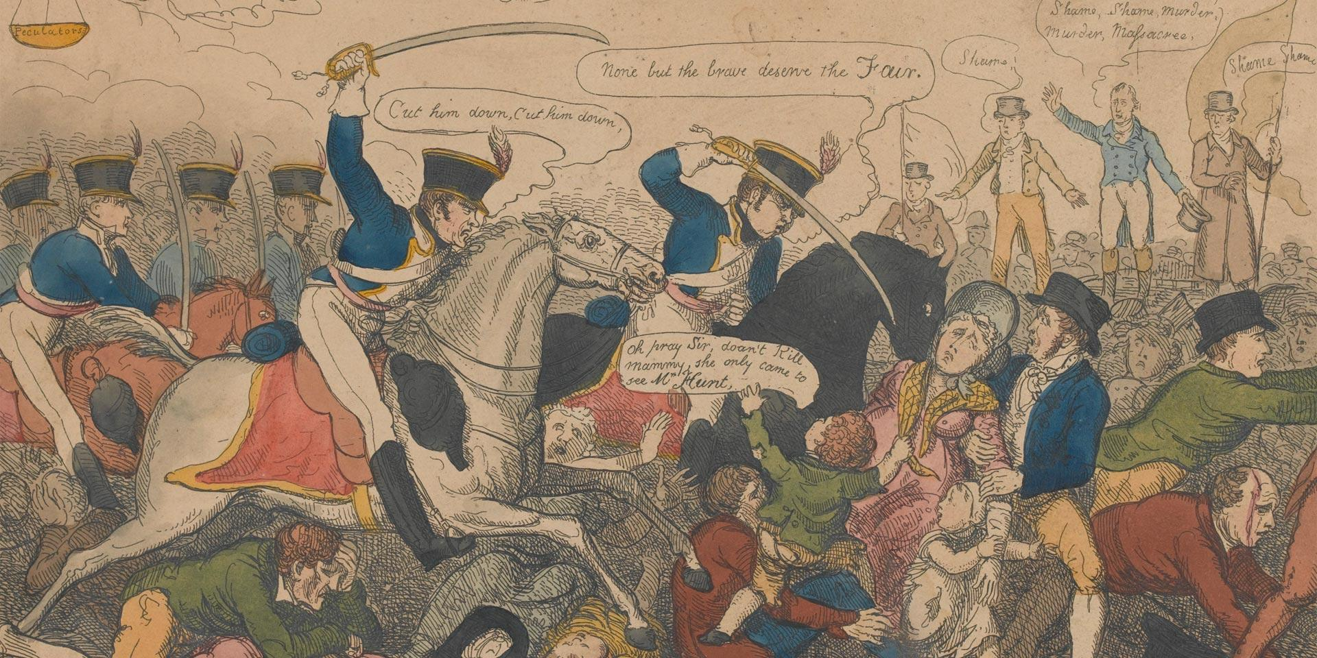 Caricature of the Peterloo Massacre. The Soldier is saying 'Cut them down, don't be afraid, they are not armed.'
